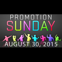Promotion Sunday: August 30, 2015