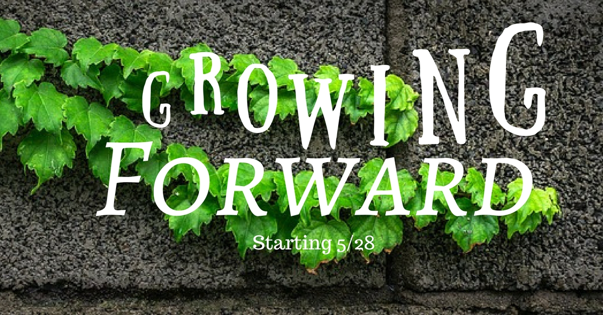 Sermon Series: 'Growing Forward'