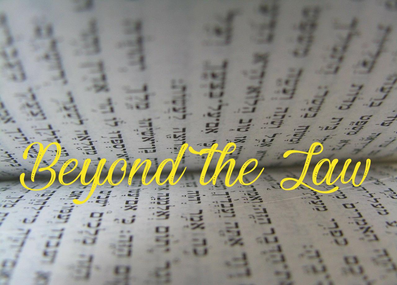 Beyond the Law – Sermon Series