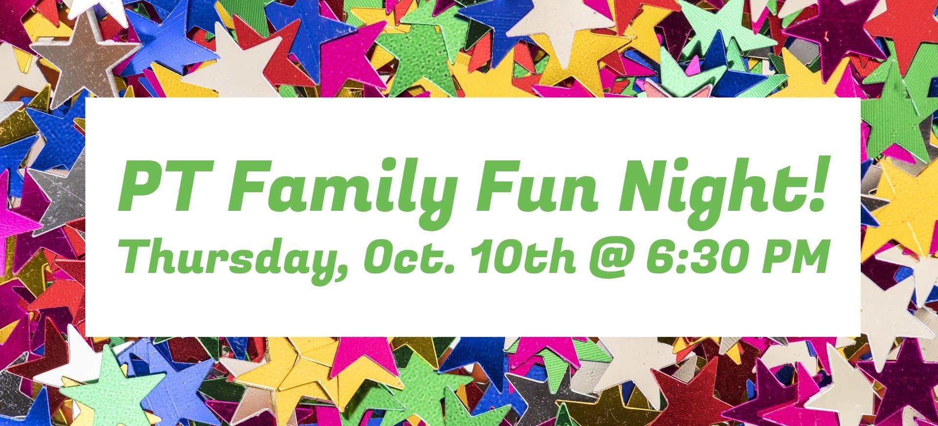 PT Family Fun Night!